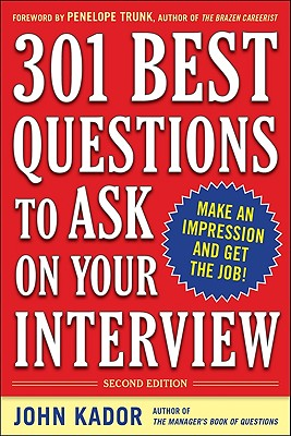 301 Best Questions to Ask on Your Interview By Kador, John