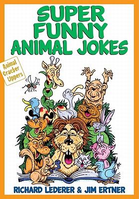 Super Funny Animal Jokes By Ertner, James/ Lederer, Richard